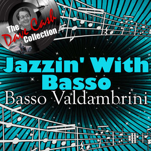 Jazzin' With Basso - [The Dave Cash Collection]