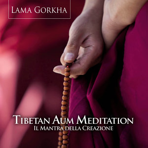 Tibetan Aum Meditation - the Power of the Mantra of Creation