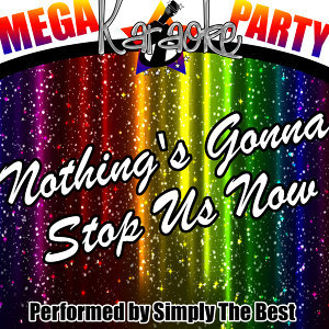 Mega Karaoke Party: Nothing's Gonna Stop Us Now