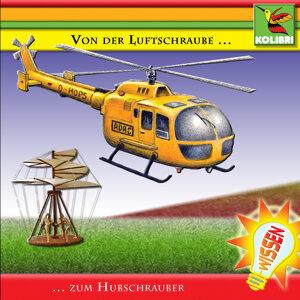 Von der Luftschraube zum Hubschrauber