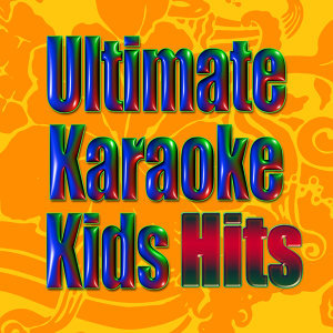 Ultimate Karaoke Kids Hits