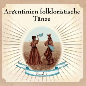 Argentinien FolkloristischeTänze Band 1