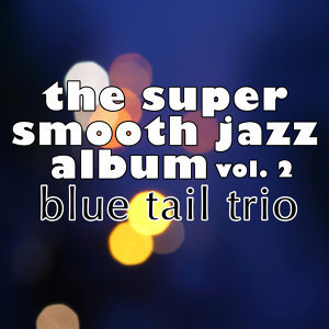 The Super Smooth Jazz Album, Vol. 2