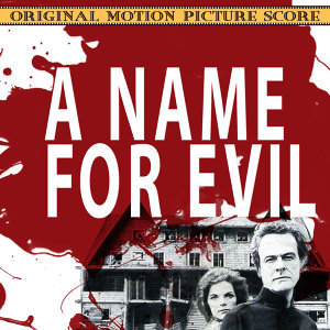 A Name For Evil (Original 1973 Motion Picture Soundtrack)