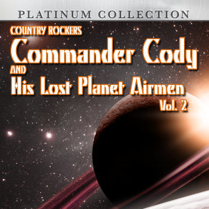Country Rockers Commander Cody and His Lost Planet Airmen, Vol. 2