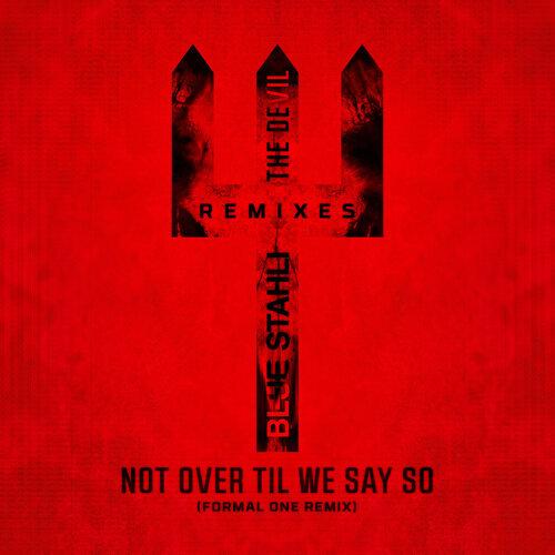 Not Over Til We Say So - Formal One Remix