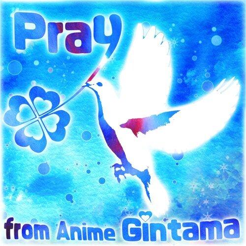 Pray from Anime Gintama
