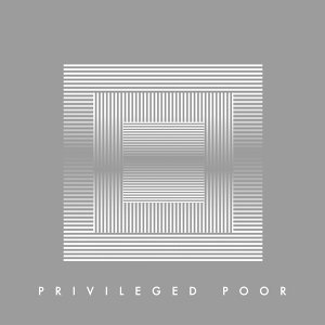 Privileged Poor (Single)
