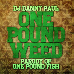 "One Pound Weed (Parody Of ""One Pound Fish"")"
