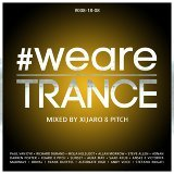 #WeAreTrance #008-18-08 (Mixed by XiJaro & Pitch)