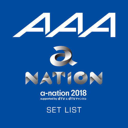 AAA a-nation2018 SET LIST