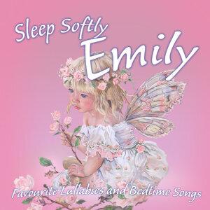 Sleep Softly Emily - Lullabies and Sleepy Songs