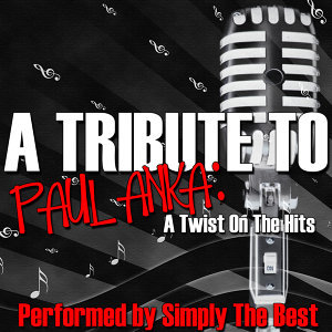 A Tribute To Paul Anka: A Twist On The Hits