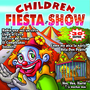 Children Fiesta Show, Canciones Del Circo