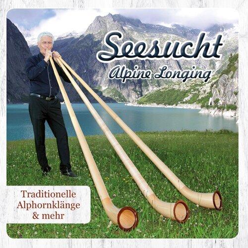 Seesucht / Alpine Longing