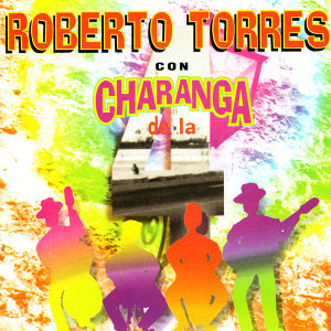 Roberto Torres con Charanga de la 4