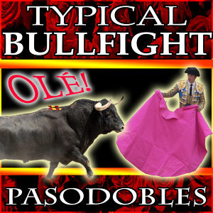 Typical Bullfight Pasodobles