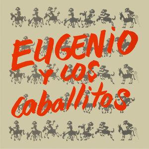 Eugenio y Los Caballitos