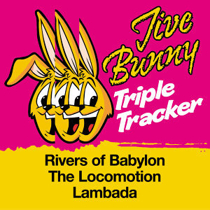 Jive Bunny Triple Tracker: Rivers of Babylon / The Locomotion / Lambada