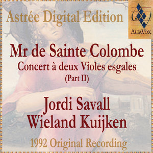 Mr De Sainte Colombe: Concerts À Deux Violes Esgales (Vol. Ii)
