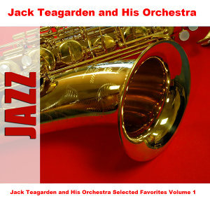 Jack Teagarden and His Orchestra Selected Favorites, Vol. 1