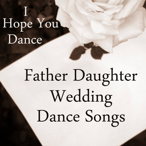 Father Daughter Wedding Dance Songs: I Hope You Dance