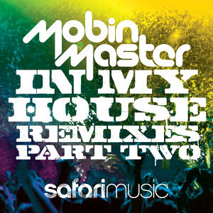 In My House Remixes (Part 2)