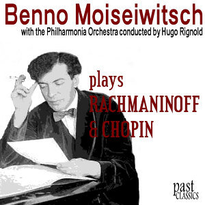 Benno Moiseiwitsch plays Rachmaninoff & Chopin