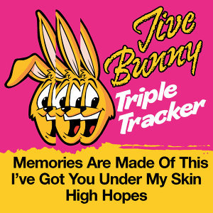 Jive Bunny Triple Tracker: Memories Are Made Of This / I've Got You Under My Skin / High Hopes
