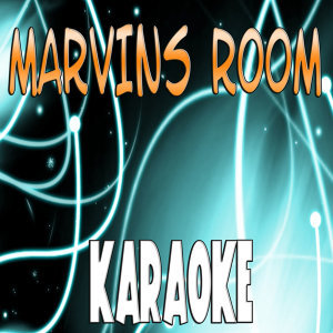 Marvins room (Karaoke)