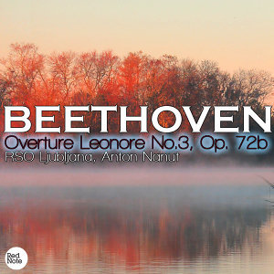 Beethoven: Overture Leonore No.3, Op. 72b