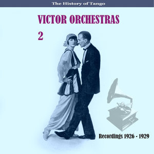 The History of Tango /  Victor Orchestras / Recordings 1928 - 1935, Vol. 2