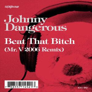Beat That Bitch (Mr. V 2006 Remix)