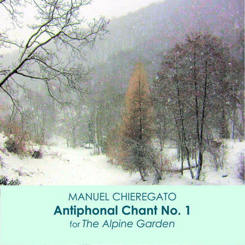 Antiphonal Chant No. 1 for The Alpine Garden
