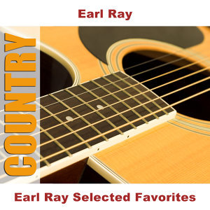 Earl Ray Selected Favorites