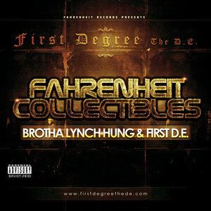 Fahrenheit Collectibles, Brotha Lynch Hung and First D.E.