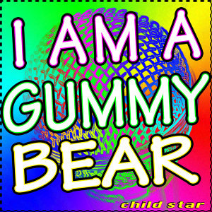 I Am A GummyBear (Gummybear Song)