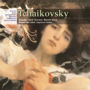 Tchaikovsky: 1812 Overture; March Slav; Romeo & Juliet; Capriccio Italien
