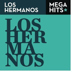 Mega Hits - Los Hermanos