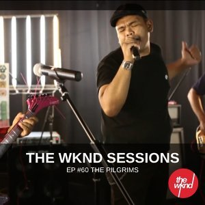 The Wknd Sessions Ep. 60: The Pilgrims