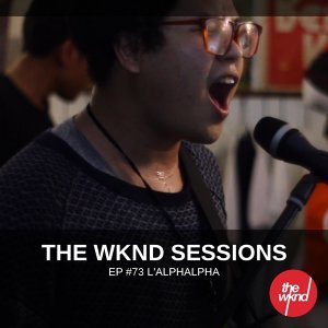 The Wknd Sessions Ep. 73: L'Alphalpha