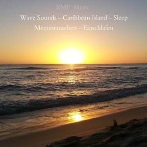 Wave Sounds - Caribbean Island - Sleep - Meeresrauschen - Einschlafen