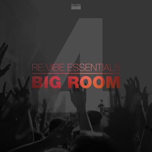 Re:Vibe Essentials - Big Room, Vol. 4