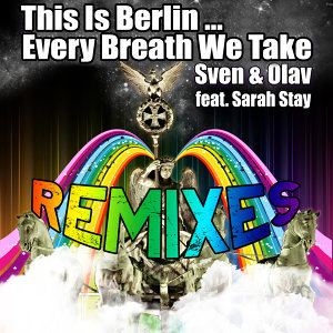 This Is Berlin ... Every Breath We Take (feat. Sarah Stay) - Remixes