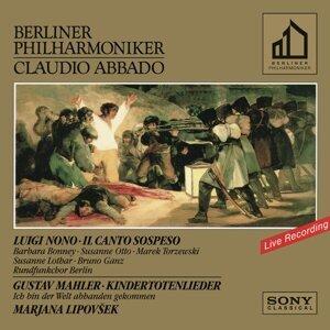 Nono: Il canto sospeso - Mahler: Kindertotenlieder & Ich bin der Welt abhanden gekommen