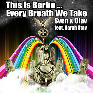 This Is Berlin... Every Breath We Take [feat. Sarah Stay] - Remixes