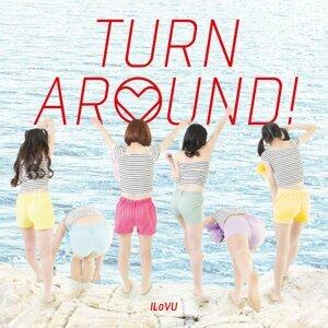 TURN AROUND! (TURN AROUND)