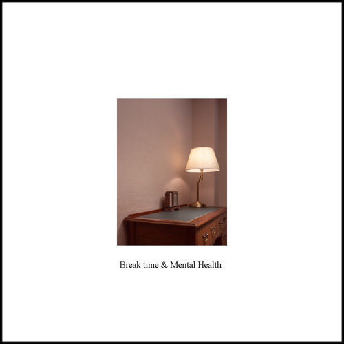 Break time and Mental Health