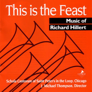 This Is The Feast: Music Of Richard Hillert