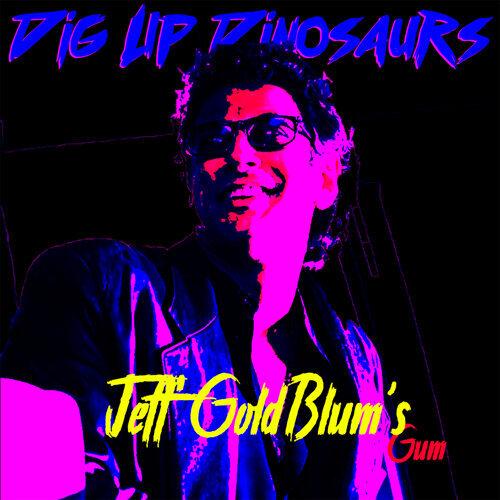 Jeff Goldblum's Gum